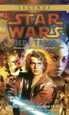 Jedi Trial: Star Wars Legends: A Clone Wars Novel by David Sherman