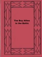 The Boy Allies in the Baltic by Clair W. Hayes