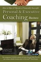 How to Open & Operate a Financially Successful Personal and Executive Coaching Business by Kristie Lorette