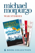 Morpurgo War Stories (six novels): Private Peaceful; Little Manfred; The Amazing Story of Adolphus Tips; Toro! Toro!; Shadow; An Elephant in the Garde by Michael Morpurgo