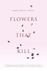 Flowers That Kill: Communicative Opacity in Political Spaces