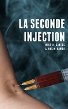 Seconde Injection by Mike R. Caress