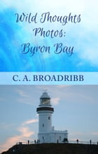 Wild Thoughts Photos: Byron Bay by C. A. Broadribb