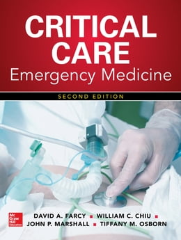 Book Critical Care Emergency Medicine, Second Edition by David A. Farcy