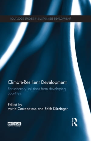 Climate-Resilient Development Participatory solutions from developing countries