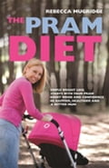 The Pram Diet 3decbd69-462c-49fc-a0d0-12cb07a05495