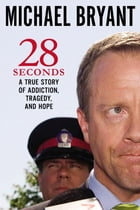 28 Seconds by Michael Bryant