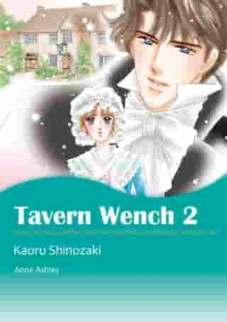 TAVERN WENCH 2 (Mills & Boon Comics): Mills & Boon Comics by Anne Ashley