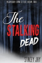 The Stalking Dead by Stacey Jay