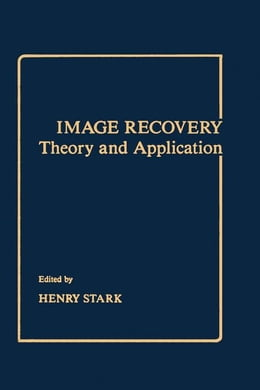 Book Image Recovery: Theory and Application by Stark, Henry