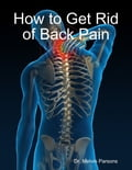 How to Get Rid of Back Pain 9c45f397-1b57-496a-a8c7-0e879228796f