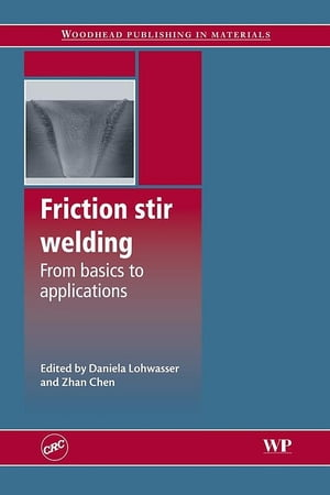 Friction Stir Welding From Basics to Applications