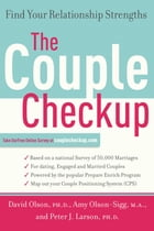 The Couple Checkup: Find Your Relationship Strengths by David Olson