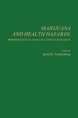 Book Marijuana and Health Hazards: Methodological Issues in Issues in Current Research by Tinklenberg, Jared