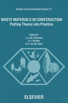 Waste Materials in Construction: Putting Theory into Practice by G.J. Senden