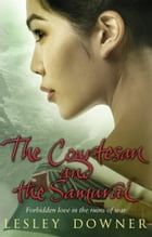 The Courtesan and the Samurai: The Shogun Quartet, Book 3