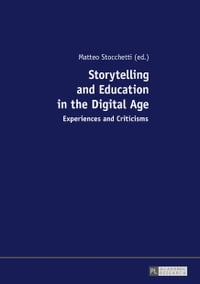 Storytelling and Education in the Digital Age: Experiences and Criticisms