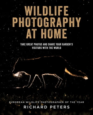 Wildlife Photography at Home by Richard Peters