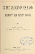 In the shadow of His hand: thoughts for lonely hours by Rose Porter