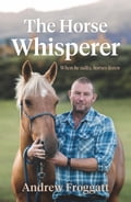 The Horse Whisperer 6706558b-8fbe-40f7-a236-71be318a2092