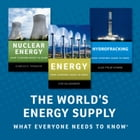 The World's Energy Supply: What Everyone Needs to Know by Jose Goldemberg