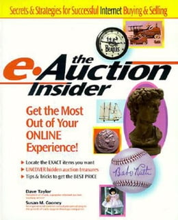 Book The e-Auction Insider: How to Get the Most Out of Your Online Experience by Taylor, Dave