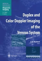 Duplex and Color Doppler Imaging of the Venous System by Gerhard H. Mostbeck