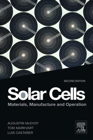 Solar Cells Materials,  Manufacture and Operation