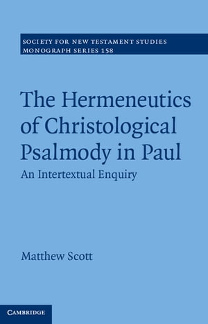 The Hermeneutics of Christological Psalmody in Paul An Intertextual Enquiry