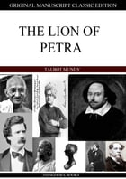 The Lion Of Petra by Talbot Mundy