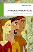 Decisiones responsables by Tony Mifsud