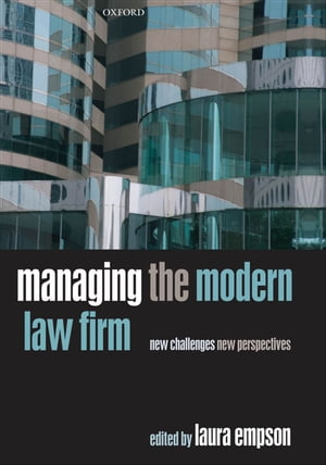 Managing the Modern Law Firm New Challenges,  New Perspectives