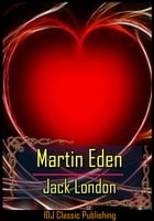 Martin Eden [New Illustration]+[Free Audio Book Link]+[Active TOC] by Jack London