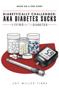 Diabettically Challenged: AKA Diabetes Sucks: LIVING WITH DIABETES