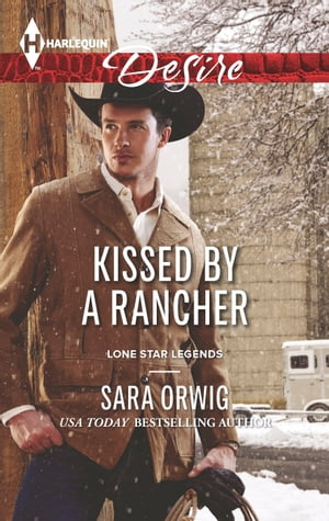 Kissed by a Rancher: A Sexy Western Contemporary Romance by Sara Orwig