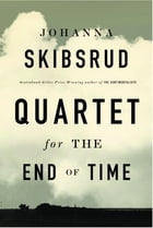 Quartet for the End of Time: Quartet for the End of Time