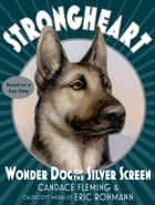 Strongheart: Wonder Dog of the Silver Screen Cover Image