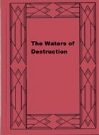 The Waters of Destruction by Alice Perrin