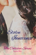 Stolen Innocence: The Collister Series, #2 by Cassie May