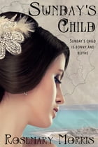 Sunday's Child by Rosemary Morris