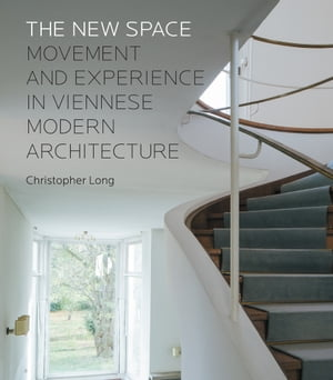 The New Space Movement and Experience in Viennese Modern Architecture