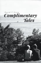 Complimentary Tales by David T. Straw