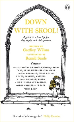 Book Down With Skool!: A guide to school life for tiny pupils and their parents by Geoffrey Willans