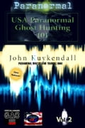 USA Paranormal`s Ghost Hunting 101 Vol 2 51c336db-f859-4798-b958-44fe84884874