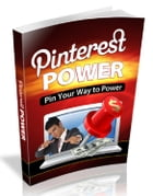 Pinterest Power: Pin Your Way to Power by Anonymous
