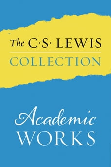 The C. S. Lewis Collection: Academic Works: The Eight Titles Include: An Experiment in Criticism…