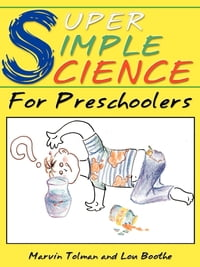 Super Simple Science: For Preschoolers