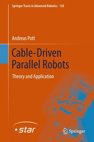 Cable-Driven Parallel Robots: Theory and Application