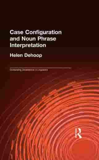 Case Configuration and Noun Phrase Interpretation by Helen Dehoop