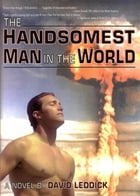 The Handsomest Man In The World by David Leddick